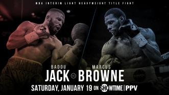 Two-division champion Badou Jack battles top contender Marcus Browne for WBA interim 175-pound title Jan. 19 on Showtime PPV