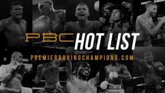 PBC Hot List: Temperatures may be cooling off, but these fighters are still summertime hot