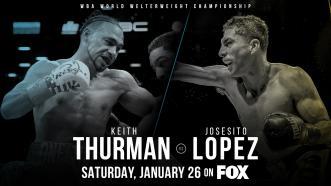 Keith Thurman makes long-awaited ring return Jan. 26 on FOX when he defends WBA title vs battle-hardened veteran Josesito Lopez