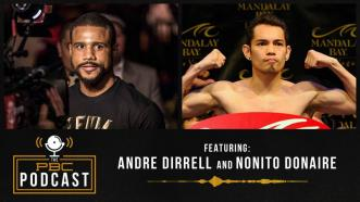 This Week on The PBC Podcast: Nonito Donaire & Andre Dirrell