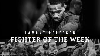 Fighter Of The Week: Lamont Peterson
