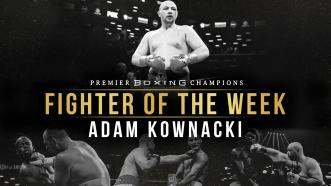 Fighter Of The Week: Adam Kownacki