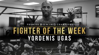 Fighter Of The Week: Yordenis Ugas