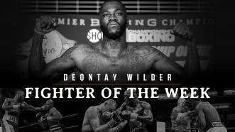 Fighter of the Week: Deontay Wilder