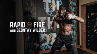 Rapid Fire with Deontay Wilder
