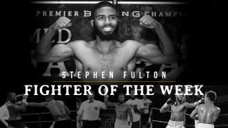 PBC Fighter of the Week: Stephen Fulton