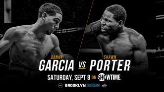PBC This Just In: Garcia vs Porter announced for September 8, 2018