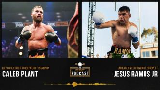 Caleb Plant, Jesus Ramos Jr. & More   The PBC Podcast
