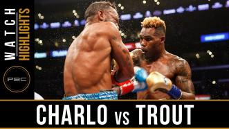 Charlo vs Trout - Watch Video Highlights   June 9, 2018