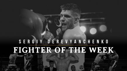 Fighter of the Week: Sergey Derevyanchenko