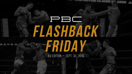 PBC Flashback Friday: KO Edition — September 30, 2018
