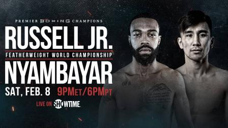 Russell vs Nyambayar Preview: February 8, 2020 - PBC on Showtime