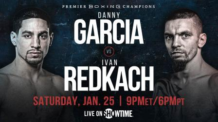 Garcia vs Redkach Preview: January 25, 2020 - PBC on Showtime