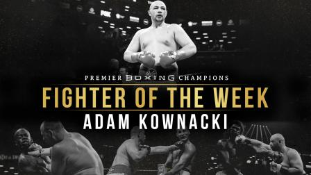 Fighter Of The Week: Adam Kownacki