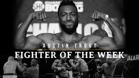 Fighter Of The Week: Austin Trout