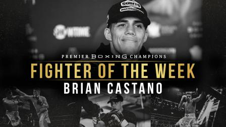 PBC Fighter of the Week: Brian Castano