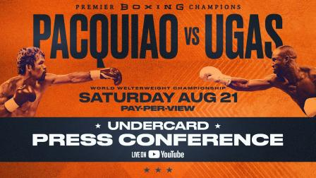 Pacquiao vs Ugas - Undercard Press Conference