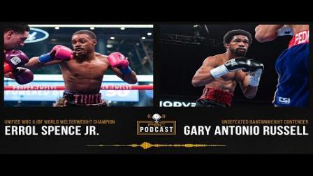 Errol Spence Jr. & Gary Antonio Russell   The PBC Podcast