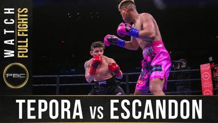 Tepora vs Escandon - Watch Full Fight   December 21, 2019