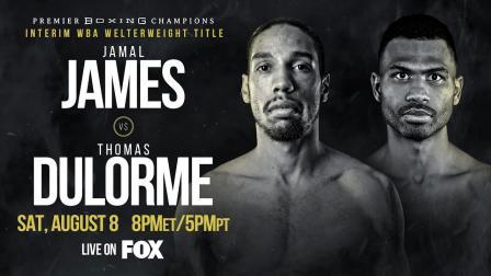 James vs Dulorme PREVIEW: August 8, 2020   PBC on FOX
