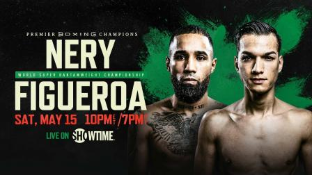Nery vs Figueroa Preview: May 15, 2021