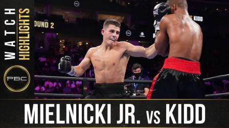 Mielnicki vs Kidd - Watch Fight Highlights   July 31, 2021