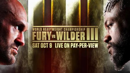 Tyson Fury vs Deontay Wilder III PREVIEW: October 9, 2021   Live on PPV